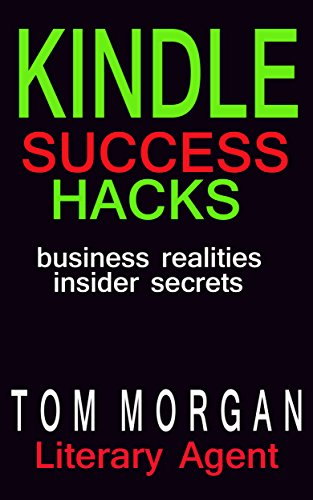 Book: Kindle Success Hacks - Business Realities and Insider Secrets by Tom Morgan