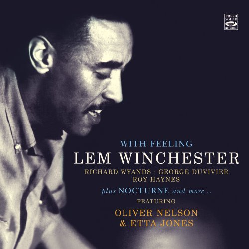 Lem Winchester With Feeling plus Nocturne and more... Featuring Oliver Nelson & Etta... by Lem Winchester, Richard Wyands, Roy Haynes, George Duvivier and Oliver Nelson