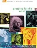 Grasping for the Wind