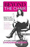 img - for Beyond the Chair - How to Get the Most Out of Your Career My Most Memorable Moments and Experiences book / textbook / text book