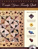Create Your Family Quilt: Using State Blocks and Symbols (Book & Design CD) (1893824101) by Brackman, Barbara