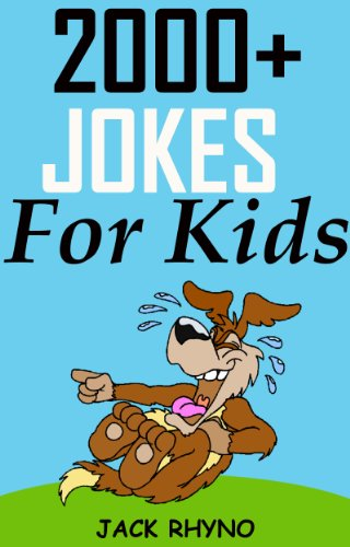 Jack Rhony - 2000 Jokes For Kids; Fill Your Heart With Fun And Laughter (English Edition)