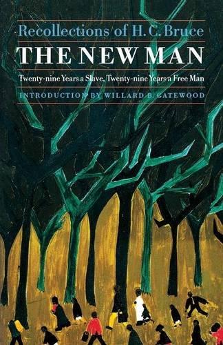 The New Man: Twenty-Nine Years a Slave, Twenty-Nine Years a Free Man