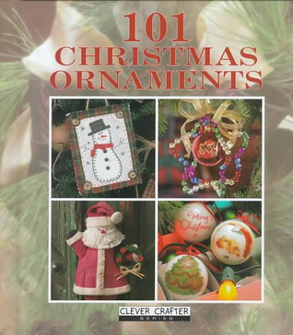 101 Christmas Ornaments (Clever Crafter Series)