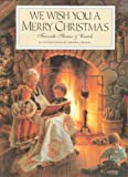 We Wish You a Merry Christmas: Favorite Stories and Carols