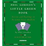 Phil Gordon's Little Green Book: Lessons and Teachings in No Limit Texas Hold'em ~ Phil Gordon