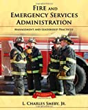 Fire And Emergency Service Administration: Management And Leadership Practices - 0763731897
