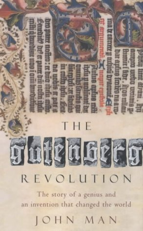 The Gutenberg Revolution: The Story of a Genius and an Invention That Changed the World