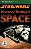 img - for Star Wars: Journey Through Space (DK Readers, Level 2) book / textbook / text book