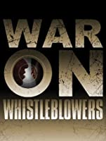 War on Whistleblowers: Free Press and the National Security State [HD]
