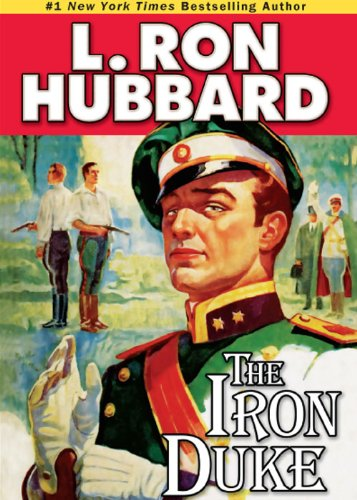 Iron Duke Impending Communism Forces a Countess to use Blackmail and Stolen identity by L. Ron Hubbard (Action Adventure Short Stories Collection)