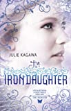 """The Iron Daughter (Harlequin Teen)"" av Julie Kagawa"