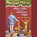 Magic Tree House, Book 25: Stage Fright on a Summer Night Audiobook by Mary Pope Osborne Narrated by Mary Pope Osborne