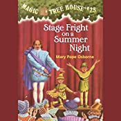 Magic Tree House #25: Stage Fright on a Summer Night | Mary Pope Osborne