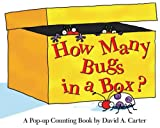 How Many Bugs in a Box?: A Pop-up Counting Book (David Carter s Bugs)