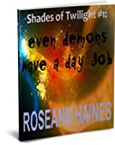 img - for Shades of Twilight #1: Even Demons Have a Day Job (Shades of Twilight (Carys and Her Kin)) book / textbook / text book