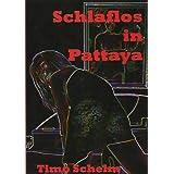 """Schlaflos in Pattayavon """"Timo Schelm"""""""