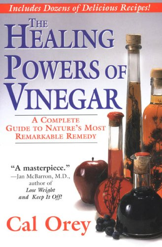 The Healing Powers Of Vinegar: A Complete Guide To Nature'S Most Remarkable Remedy (Ign Green)