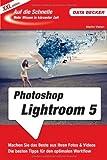 Auf die Schnelle XXL Photoshop Lightroom 5