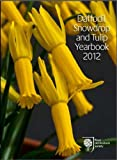 Malcolm Bradbury Daffodil, Snowdrop and Tulip Yearbook 2012