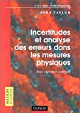 Incertitudes et analyse des erreurs dans les mesures physiques, avec exercices et problmes rsolus