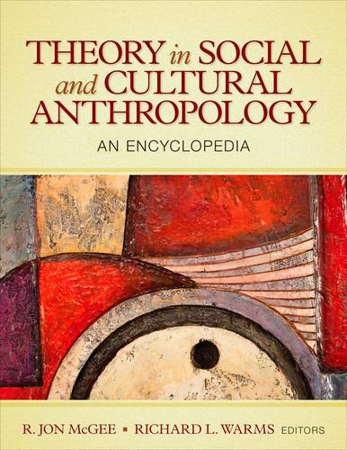 Theory in Social and Cultural Anthropology: An Encyclopedia