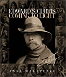 Edward S. Curtis: Coming to Light