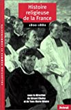 """Afficher """"Histoire religieuse de la France n° 1 1800-1880"""""""