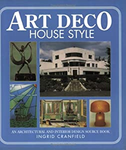 Art Deco House Style: An Architectural and Interior Design Source Book by David & Charles