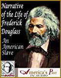 Narrative of the Life of Frederick Douglass: An American Slave, Written by Himself (Primary Source History in Audio)