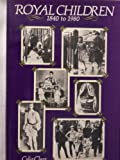 img - for Royal Children 1840-1980 book / textbook / text book