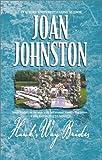 Hawk's Way Brides: The Unforgiving Bride; The Headstrong Bride; The Disobedient Bride (0373484402) by Joan Johnston