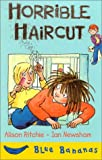 img - for Horrible Haircut (Banana Storybooks: Blue) book / textbook / text book