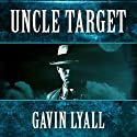 Uncle Target (       UNABRIDGED) by Gavin Lyall Narrated by Allen O'Reilly