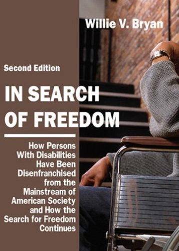 In Search of Freedom: How Persons With Disabilities Have Been Disenfranchised from the Mainstream of American Society An