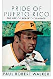 Pride Of Puerto Rico: The Life Of Roberto Clemente (Turtleback School  &  Library Binding Edition)