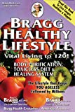 Patricia Bragg Bragg Healthy Lifestyle: Vital Living to 120!