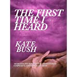 The First Time I Heard Kate Bush ~ Paul Livingston