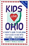 Kids Love Ohio: A Parent's Guide to Exploring Fun Places in Ohio With Children...Year Round! (0966345746) by George Zavatsky