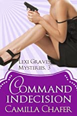 Command Indecision (Lexi Graves Mysteries)