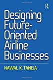 img - for Designing Future-Oriented Airline Businesses book / textbook / text book