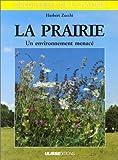 echange, troc Herbert Zucchi - La prairie: Un environnement menacé