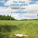 The Blue Cotton Gown: A Midwife's Memoir | Patricia Harman
