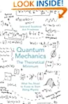 Quantum Mechanics: The Theoretical Mi...
