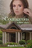 Courageous: a short story (English Edition)