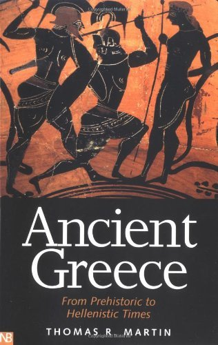 Thomas R. Martin - Ancient Greece: From Prehistoric to Hellenistic Times