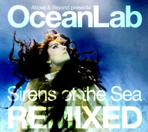 Above & Beyond Presents OceanLab – Sirens of the Sea ... Oceanlab Sirens Of The Sea Remixed