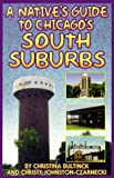 img - for A Native's Guide to Chicago's South Suburbs book / textbook / text book