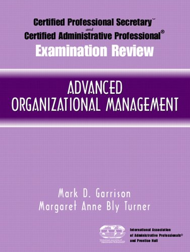 Certified Administrative Professional® (CAP) Examination Review for Advanced Organizational Management