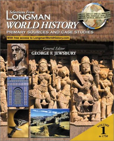 Selections from Longman World History, Volume I: Primary Sources and Case Studies